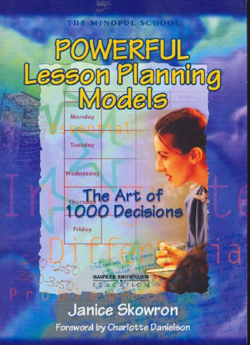 Powerful Lesson Planning Models: The Art of 1000 Decisions (1741017491) by Janice Skowron
