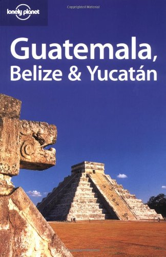 9781741040159: Lonely Planet Belize, Guatemala and Yucatan (Travel Guides)