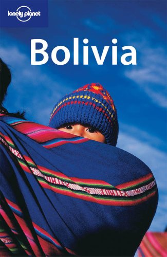9781741040180: Bolivia (Lonely Planet Country Guides)