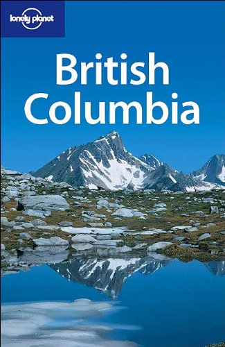9781741040234: Lonely Planet British Columbia (Lonely Planet Travel Guides)