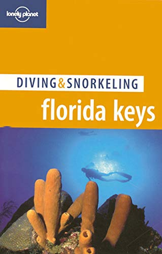 9781741040487: Lonely Planet Diving & Snorkeling Florida Keys (Lonely Planet)