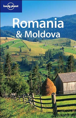 Romania & Moldova (Lonely Planet Travel Guides): Kemp, Cathryn, Kokker, Steve