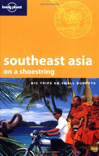9781741041644: Lonely Planet South East Asia on a Shoestring (Lonely Planet Shoestring Guides)