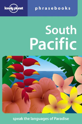 South Pacific: Lonely Planet Phrasebook: Hadrien Dhont; Lonely Planet Phrasebooks