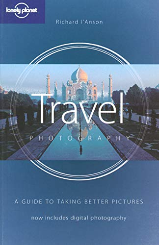 9781741041842: Lonely Planet Travel Photography: A Guide to Taking Better Pictures (How to)
