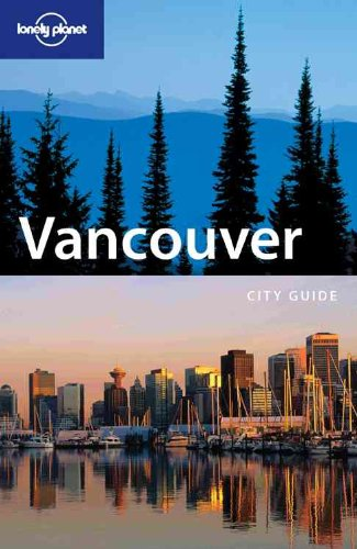 9781741041941: Lonely Planet Vancouver (City Guide)