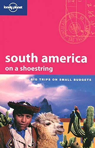 9781741044430: South America on a shoestring: Big Trips on Small Budgets