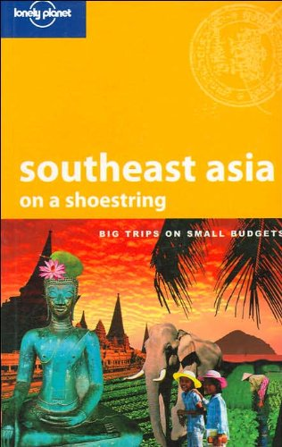 9781741044447: Southeast Asia on a Shoestring (Lonely Planet Shoestring Guide)