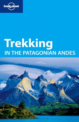 9781741044676: Trekking in the Patagonian Andes 4 (Walking Guides)