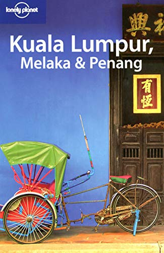 Lonely Planet Kuala Lumpur Melaka & Penang (Lonely Planet Travel Guides) (Regional Travel Guide...