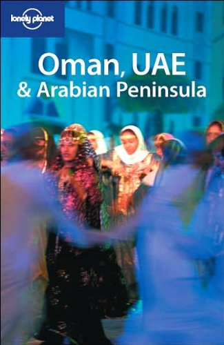9781741045468: Lonely Planet Oman UAE & Arabian Peninsula (Multi Country Guide)