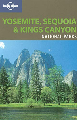 9781741045598: Lonely Planet Yosemite, Sequoia & Kings Canyon National Parks