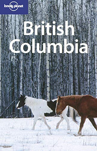 9781741045840: Lonely Planet British Columbia, 3rd Edition (Regional Guide)