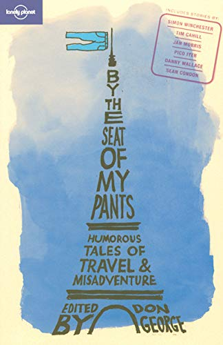 9781741046069: Lonely Planet By the Seat of My Pants (Anthology)