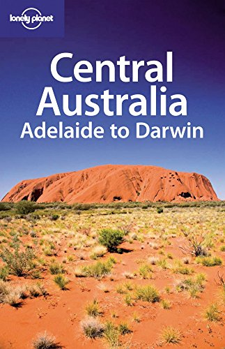 9781741046632: Lonely Planet Central Australia: Adelaide to Darwin (Regional Travel Guide)