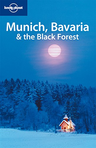 Munich, Bavaria & the Black Forest (Regional Travel Guide): Andrea Schulte-Peevers; Kerry ...