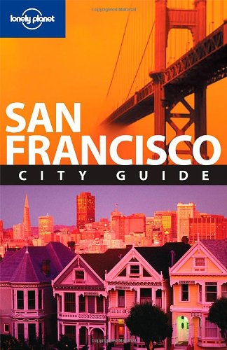 Lonely Planet San Francisco (City Guide): Alison Bing; Dominique Channell