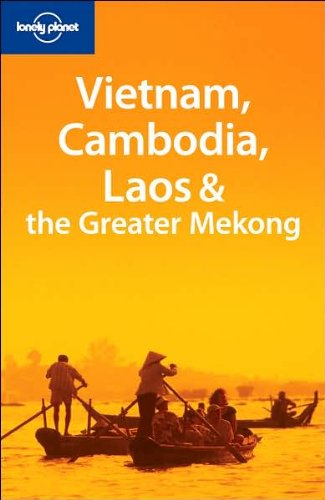 9781741047615: Lonely Planet Vietnam Cambodia Laos & the Greater Mekong (Multi Country Guide)