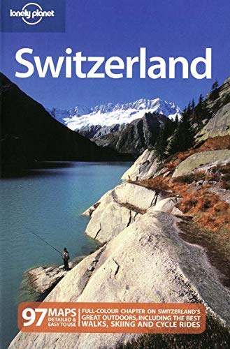 Lonely Planet Switzerland (Country Travel Guide): Nicola Williams, Kerry Walker, Damien Simonis
