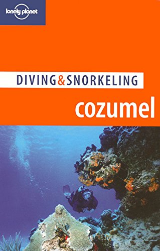 9781741048377: Lonely Planet Diving & Snorkeling Cozumel (Lonely Planet Diving and Snorkeling Guides)