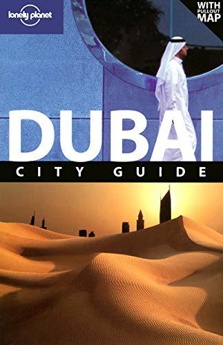 Dubai (Lonely Planet City Guides): John Vlahides, Matthew Lee