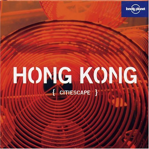 Lonely Planet Citiescape Hong Kong (Lonely Planet
