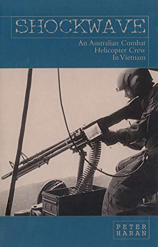9781741100457: Shockwave: An Australian Combat Helicopter Crew in Vietnam
