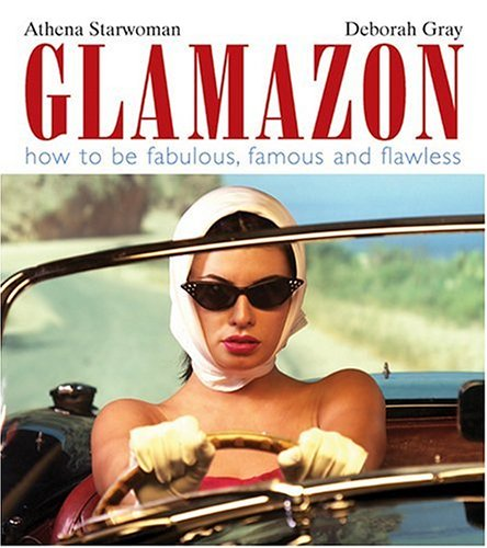 9781741101058: Glamazon: How to Be Fabulous, Famous And Flawless
