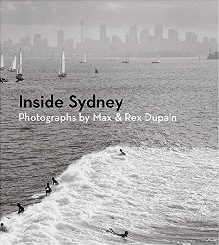 9781741101539: Inside Sydney: Photographs by Max and Rex Dupain
