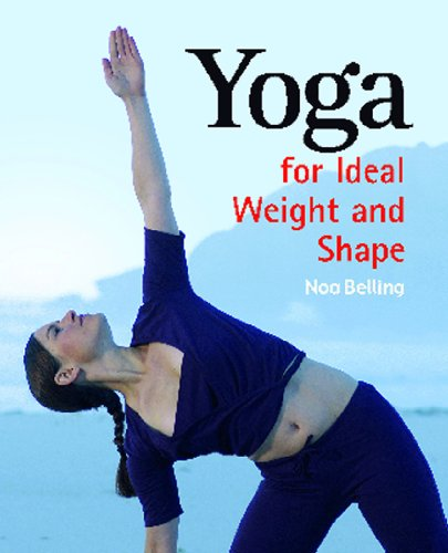 Yoga for Ideal Weight and Shape: Belling, Noa