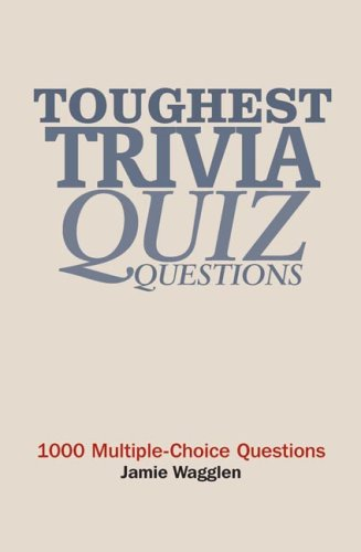 9781741103397: Toughest Trivia Quiz Questions: 1000 Multiple-Choice Questions