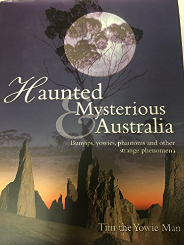 9781741104509: Haunted & Mysterious Australia