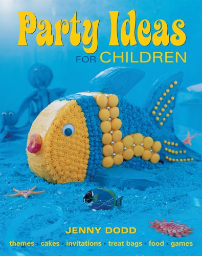 9781741104585: Party Ideas for Children: Themes*Cakes*Invitations*Treat Bags*Food*Games