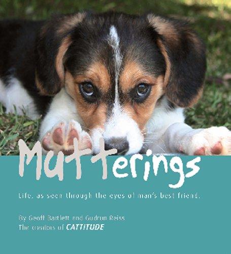 9781741105582: Mutterings: Life, As Seen Through the Eyes of Man's Best Friend.