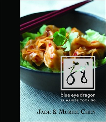 Blue Eye Dragon: Taiwanese Cooking (Hardcover): Jade Chen