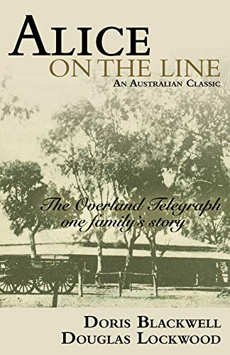 9781741108033: Alice on the Line: The overland telegraph, one family's story