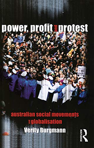 Power, Profit and Protest: Australian Social Movements: Burgmann, Verity