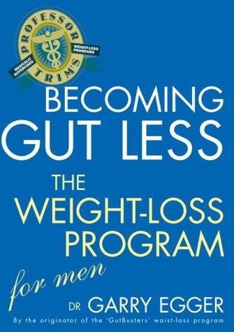 9781741140170: Professor Trim's Becoming Gutless: Weight Loss for Men