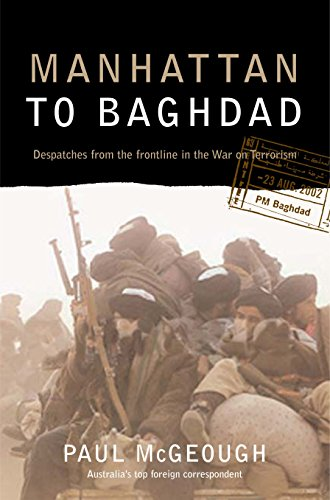 Manhattan to Baghdad: Despatches from the frontline in the war on terror: Paul McGeough