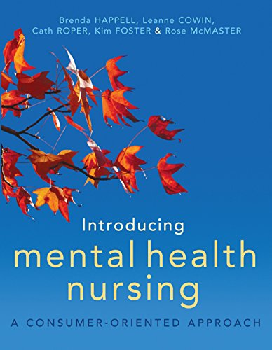 Introducing Mental Health Nursing: A Consumer Oriented: Happell, Brenda, Cowin,