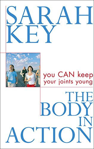 9781741141184: The Body in Action: You Can Keep Your Joints Young