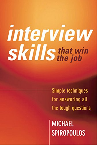 Interview Skills That Win the Job: Simple Techniques for Answering All the Tough Questions: ...
