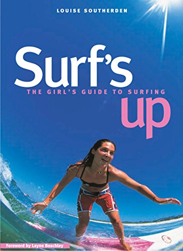 Surf's Up. The Girl's Guide to Surfing.