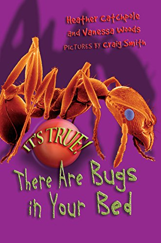 9781741142990: It's True! There Are Bugs in Your Bed (It's True!) (It's True!)