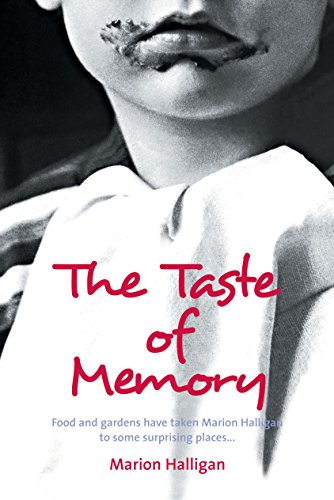 9781741143126: The Taste of Memory: Food and Gardens Have Taken Marion Halligan to Some Surprising Places . . .