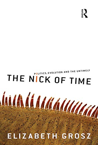 9781741143270: The Nick Of Time: Politics, Evolution and the Untimely