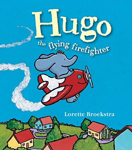 Hugo the Flying Firefighter (Hugo series): Lorette Broekstra
