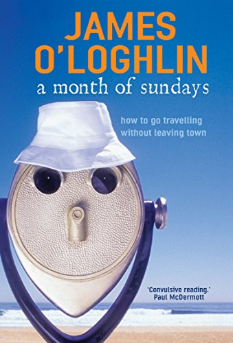 9781741143676: A Month of Sundays : How to Go Travelling Without Leaving Town