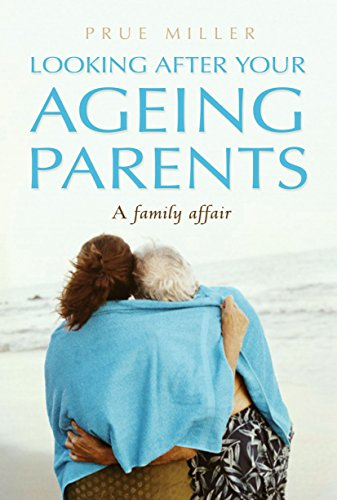 LOOKING AFTER YOUR AGEING PARENTS-A FAMILY AFFAIR