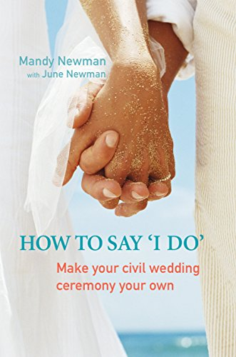 9781741144338: How to Say I Do: Make Your Civil Marriage Ceremony Your Own